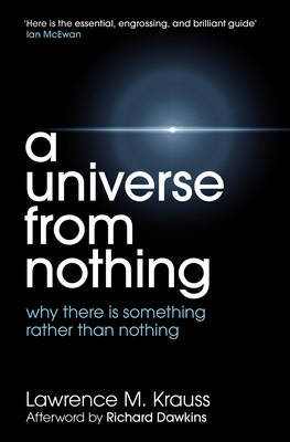 A Universe From Nothing by Lawrence Krauss