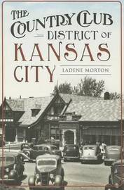 The Country Club District of Kansas City by LaDene Morton