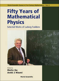 Fifty Years Of Mathematical Physics: Selected Works Of Ludwig Faddeev