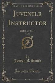 Juvenile Instructor, Vol. 52 by Joseph F. Smith