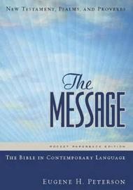The Message by Eugene H Peterson