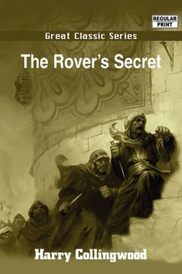 The Rover's Secret by Harry Collingwood image