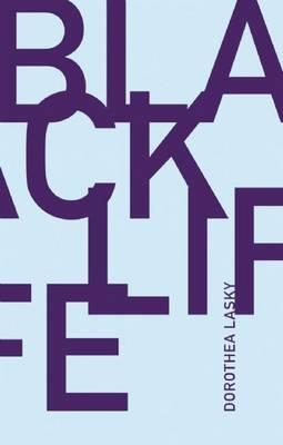 Black Life by Dorothea Lasky