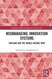 Mismanaging Asia's Economic Miracle by Patarapong Intarakumnerd