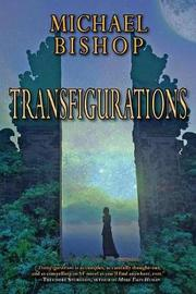 Transfigurations by Michael Bishop