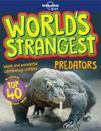 World's Strangest Predators by Lonely Planet