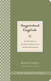 Anguished English by Richard Lederer image