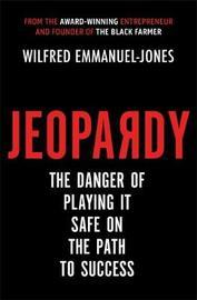 Jeopardy by Wilfred Emmanuel-Jones