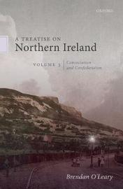 A Treatise on Northern Ireland, Volume III by Brendan O'Leary