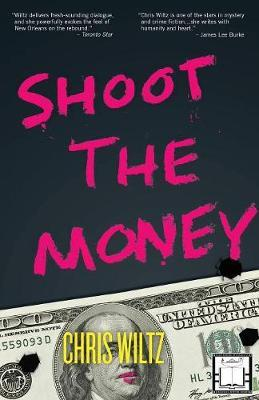Shoot the Money by Chris Wiltz