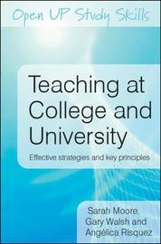 Teaching at College and University: Effective Strategies and Key Principles by Sarah Moore