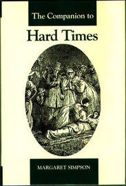 The Companion to Hard Times by Margaret Simpson