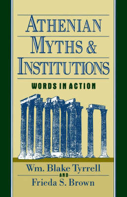 Athenian Myths and Institutions by William Blake Tyrrell