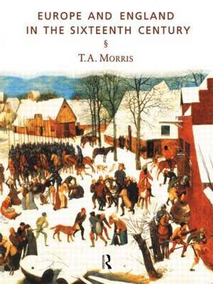 Europe and England in the Sixteenth Century by T.A. Morris image