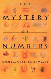 The Mystery of Numbers by Annemarie Schimmel