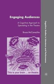 Engaging Audiences by Bruce McConachie