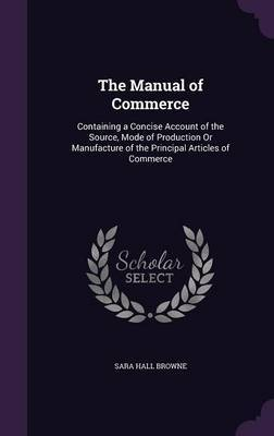 The Manual of Commerce by Sara Hall Browne image