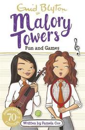 Malory Towers: Fun and Games by Enid Blyton