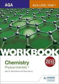 AQA AS/A Level Year 1 Chemistry Workbook: Physical chemistry 1 by Alyn G. Mcfarland