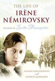 Life of Irene Nemirovsky, The 1903-1942 by Olivier Philipponnat image