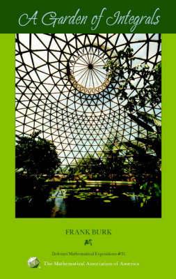 A Garden of Integrals by Frank Burk