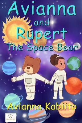 Avianna and Rupert the Space Bear by Avianna Kabiito image