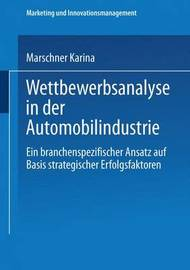 Wettbewerbsanalyse in Der Automobilindustrie by Karina Marschner