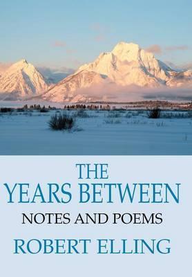 The Years Between by Robert Elling