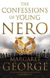 The Confessions of Young Nero by Margaret George image
