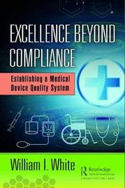 Excellence Beyond Compliance by William White