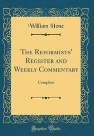 The Reformists' Register and Weekly Commentary by William Hone image