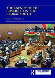 The Agency of the Governed in the Global South