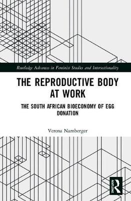 The Reproductive Body at Work by Verena Namberger