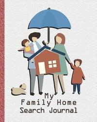 My Family Home Search Journal by Home Helper Publishers