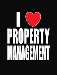 I Love Property Management by J M Skinner