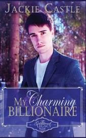 My Charming Billionaire by Jackie Castle