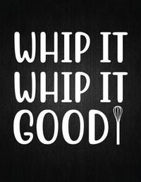 Whip it, whip it good by Recipe Journal