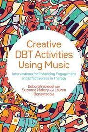 Creative DBT Activities Using Music by Deborah Spiegel
