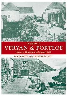 The Book of Veryan and Portloe: Farmers, Fishermen and Country Folk by Diana Smith image