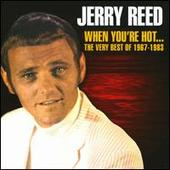 When You're Hot... The Very Best of Jerry Reed 1967-1983 by Jerry Reed