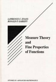 Measure Theory and Fine Properties of Functions by Lawrence Craig Evans