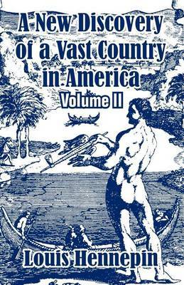 A New Discovery of a Vast Country in America (Volume II) by Louis Hennepin image
