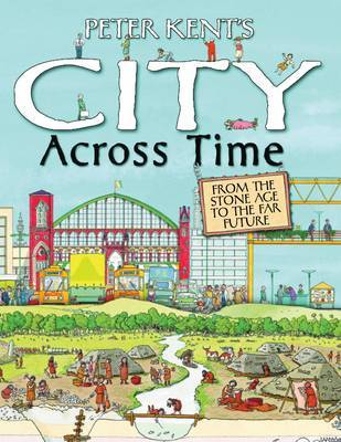 Peter Kent's A City Across Time by Peter Kent image
