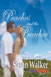 Peaches and the Preacher (Bookstrand Publishing Romance) by Susan Walker image