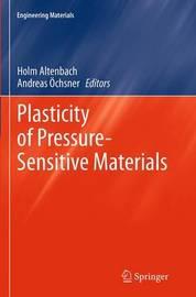 Plasticity of Pressure-Sensitive Materials