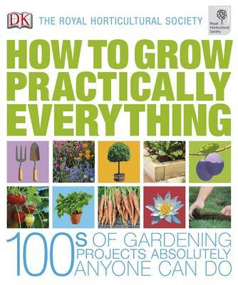 RHS How to Grow Practically Everything by Lia Leendertz