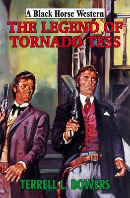 The Legend of Tornado Tess by Terrell L Bowers