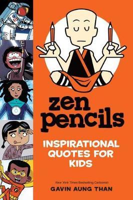 Zen Pencils--Inspirational Quotes for Kids by Gavin Aung Than image