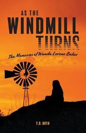 As the Windmill Turns by T D Roth image