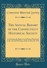 The Annual Report of the Connecticut Historical Society by Connecticut Historical Society image